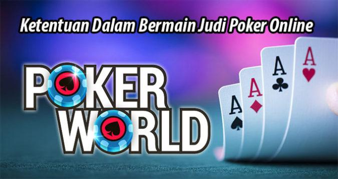 Ketentuan Dalam Bermain Judi Poker Online