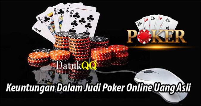 Keuntungan Dalam Judi Poker Online Uang Asli