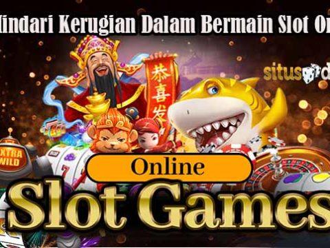 Tips Hindari Kerugian Dalam Bermain Slot Online