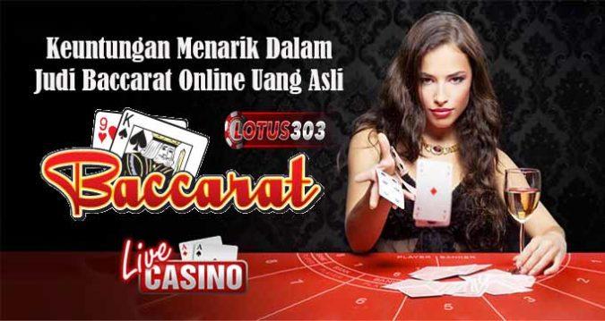 Keuntungan Menarik Dalam Judi Baccarat Online Uang Asli