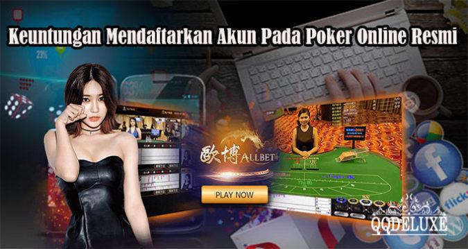Keuntungan Mendaftarkan Akun Pada Poker Online Resmi